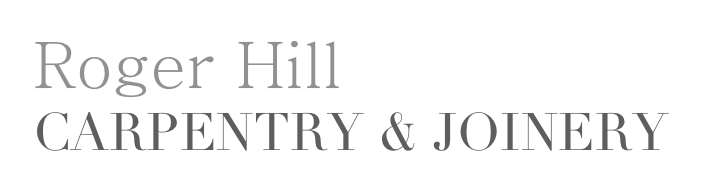 Roger Hill CARPENTRY & JOINERY